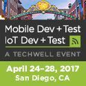 Mobile Dev + Test | IoT Dev + Test  April 24-28  San Diego