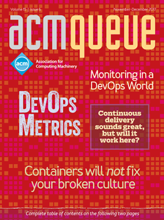 November/December 2017 issue of acmqueue magazine