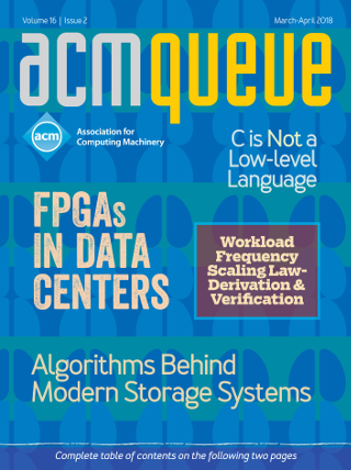 March/April 2018 issue of acmqueue magazine