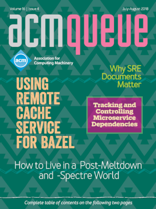 July/August 2018 issue of acmqueue magazine