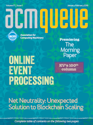 January/February 2019 issue of acmqueue magazine