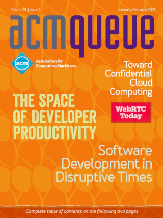 January/February 2021 issue of acmqueue magazine