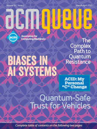 March/April 2021 issue of acmqueue magazine