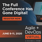 Agile + DevOps June 8-11, 2020 | Virtual
