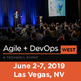 Agile + DevOps  June 2-7, 2019  Las Vegas, NV