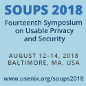 SOUPS 2018  August 12-14 2018  Baltimore, MD