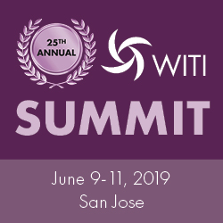 WITI Summit  June 9-11 2019  San Jose, CA